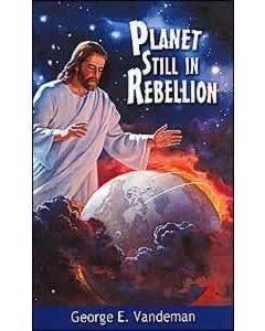 Planet Still In Rebellion