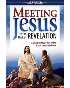 Meeting Jesus In the Book of Revelation