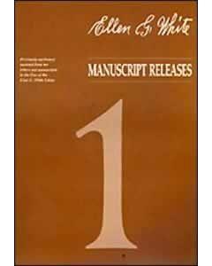 Ellen G. White Manuscript Releases, Vol. 1 (Nos. 19-96, 1941-1957)