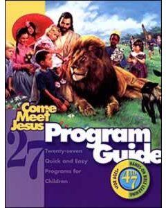 Come Meet Jesus Program Guide, ages 4-7