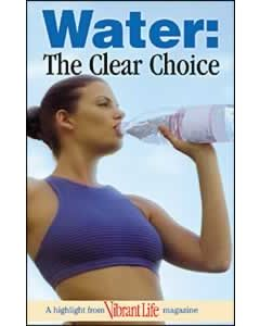 Water: The Clear Choice, Pack of 100 (Vibrant Life Tracts)