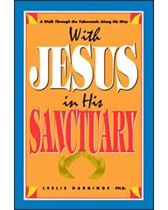 With Jesus in His Sanctuary: A Walk Through the Tabernacle Along His Way