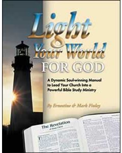 Light Your World For God: A Dynamic Soul-winning Manual to Lead Your Church