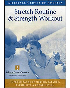 Lifestyle Center of America:  Stretch Routine and Strength Workout