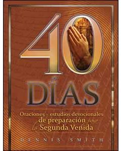 40 Days: Prayers and Devotions to Prepare for the Second Coming Book 1 Spanish