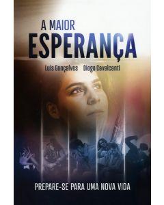 A Maior Esperança: Prepare-se Para Uma Vida Nova (Portuguese)