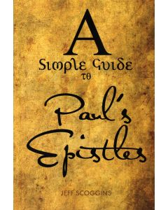 A Simple Guide Paul's Epistles