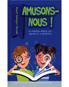 Amusons-nour! (2021 Méditation Pour Les Engants Du Primaire - Francés)
