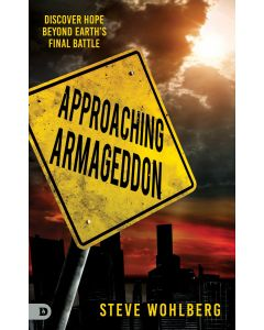 Approaching Armageddon: Discover Hope Beyond Earth's Final Battle