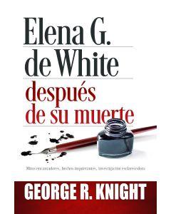 Elena G. de White después de su muerte (Español)