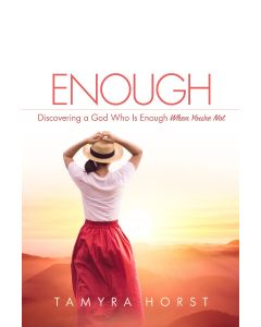 Enough: Discovering a God Who Is Enough When You're Not