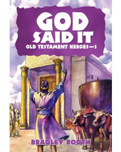 God Said It: Old Testament Heroes - 3 (Book 6 in Series)