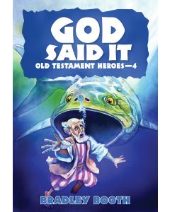 God Said It: Old Testament Heroes - 4 (Book 7 in Series)