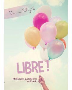 Libre! (2022 Méditation Quotidiennes Au Féminin - Francés)