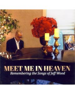Meet Me In Heaven: Remembering the Songs of Jeff Wood CD