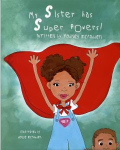My Sister Has Super Powers!
