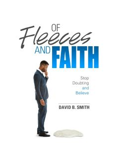 Of Fleeces and Faith - Stop Doubting and Believe