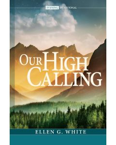 Our High Calling (2022 Adult Evening Devotional)