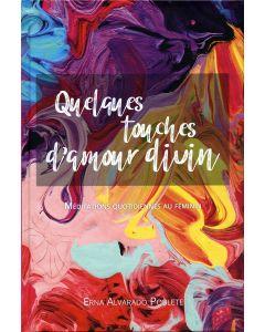 Quelques touches d'amour divin (2021 Méditation Quotidiennes Au Féminie) Francés