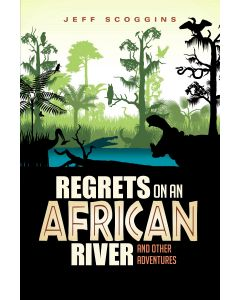 Regrets on an African River: and Other Adventures