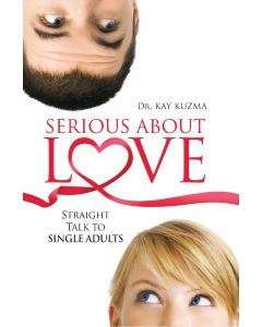 Serious About Love Straight Talk to Single Adults