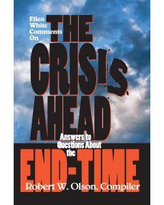 The Crisis Ahead (Ellen White Comments)
