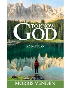To Know God: A 5-day Plan