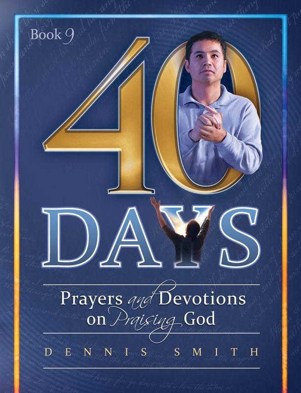 40 Days: Prayers and Devotions on Praising God Book 9